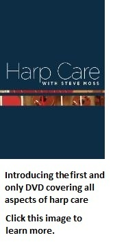Click here to learn more about Harp Care with Steve Moss - The DVD